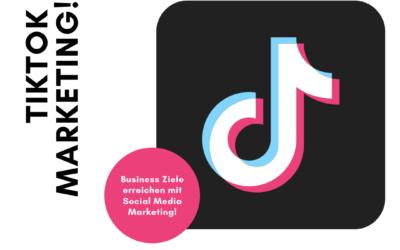 TikTok Marketing für Unternehmen – Teil 1